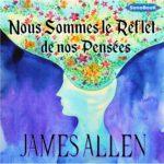 COUV NOUS SOMMES LE REFLET DE NOS PENSEES de James ALLEN